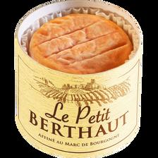 Fromage au lait entier pasteurisé affiné au Marc de Bourgogne LE PETITBERTHAUT, 25% de MG, 60g