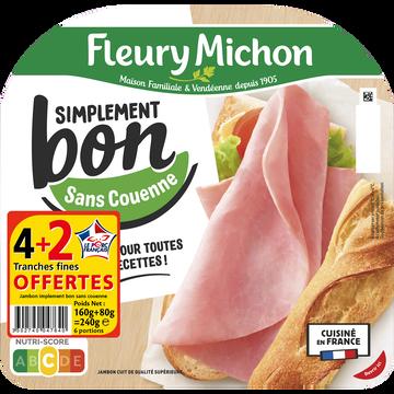 Fleury Michon Jambon Simplement Bon Sans Couenne Fleury Michon 4+2 Tranches Offertes240g