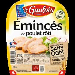 Emincés de poulet s/ogm rôti LE GAULOIS 2x75g,150g