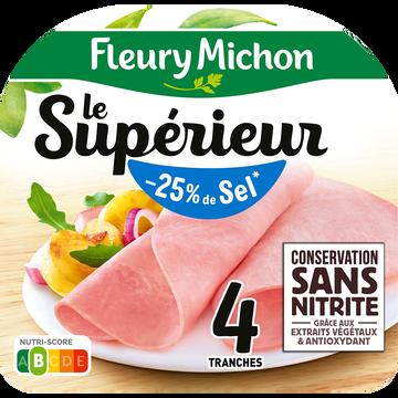 Fleury Michon Jambon Le Supérieur -25 % De Sel Conservation Sans Nitrite Fleury Michon 4 Tranches 140g