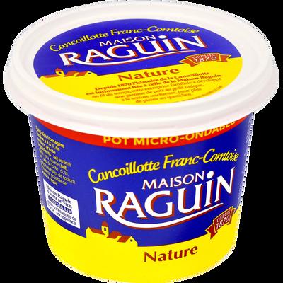 Cancoillotte nature lait pasteurisé RAGUIN, 9,5% de MG, pot de 250g