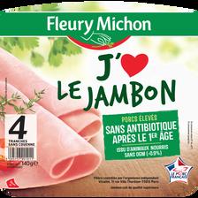 J'aime le jambon supérieur sans couenne FLEURY MICHON, 4 tranches, 140g