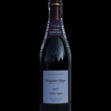 Beaujolais Villages AOP rouge Domaine Marie Odette vieille vignes 2017, bouteille de 75cl CVT