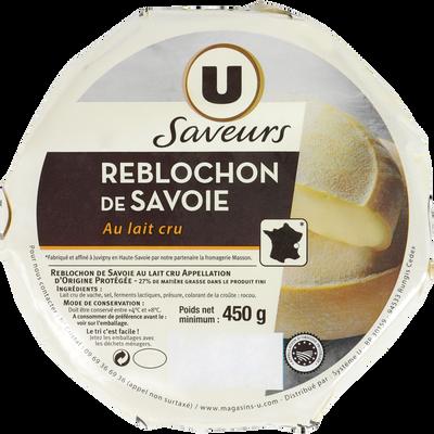 Reblochon de Savoie AOP au lait cru U SAVEURS, 28% de MG, 450g