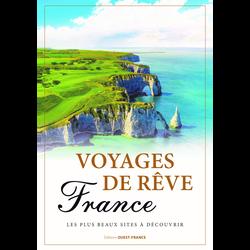 Voyages de rêve France